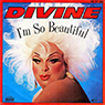 Divine 「I'm So Beautiful」