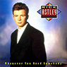 Rick Astley 「Whenever you need somebody」