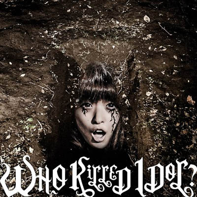 BiS - WHO KiLLED IDOL