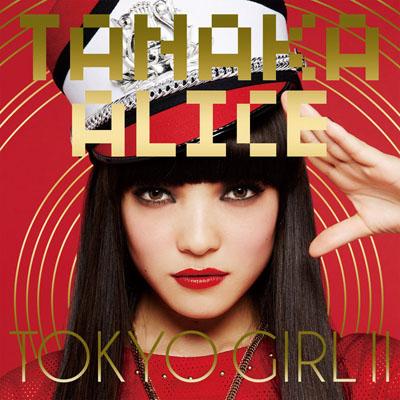 TANAKA ALICE「TOKYO GIRL II」