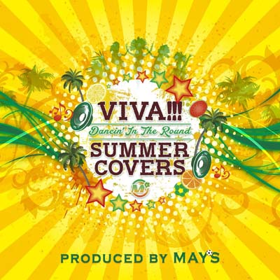 MAY'S「VIVA!!! SUMMER COVERS」