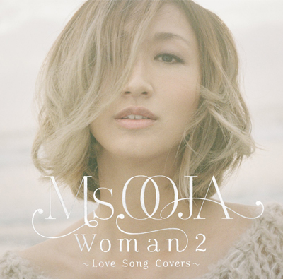 Ms.OOJA「WOMAN 2 ~Love Song Covers~」