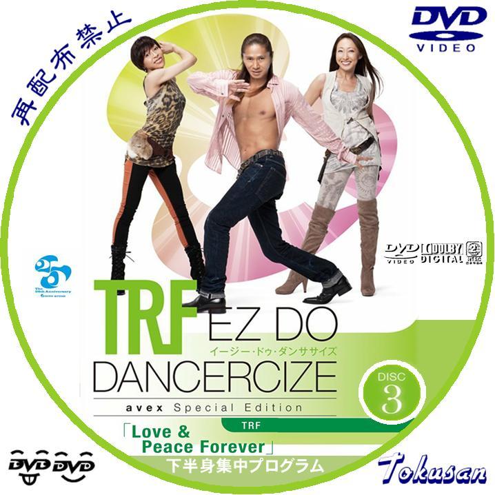 TRF EZ DO DANCERCIZE-SPE03~LovePeace Forever