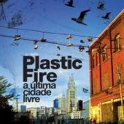plastic fire - a ultima cidade livre