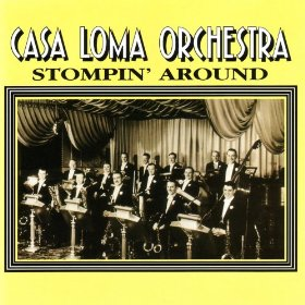 Casa Loma Orchestra(Linger Awhile)