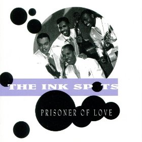 The Ink Spots(Prisoner of Love)