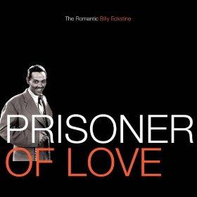 Billy Eckstine(Prisoner of Love)