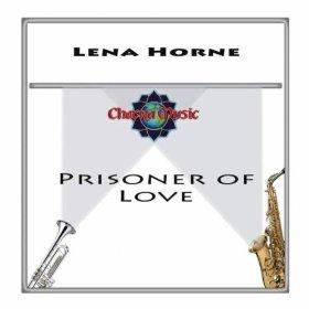 Lena Horne(Prisoner of Love)
