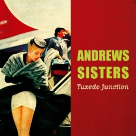 The Andrews Sisters(Tuxedo Junction)
