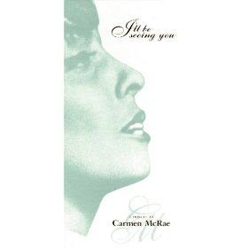 Carmen McRae(Please Be Kind)