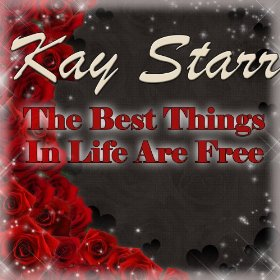 Kay Starr(The Best Things In Life Are Free)