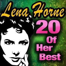 Lena Horne(The Best Things In Life Are Free)