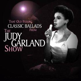 Judy Garland(That Old Feeling)