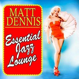 Matt Dennis(Let's Get Away from It All)