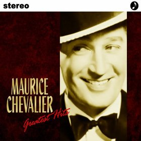 Maurice Chevalier(You Brought a New Kind of Love to Me)