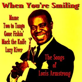 Louis Armstrong(When You're Smiling)