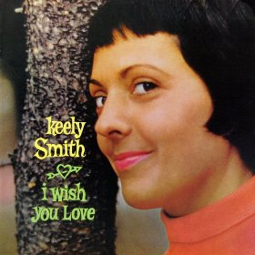 Keely Smith(I Wish You Love)