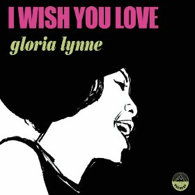Gloria Lynne(I Wish You Love)