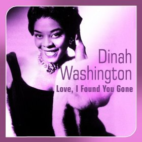 Dinah Washington(Baby Won't You Please Come Home)