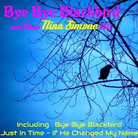 Nina Simone(Bye, Bye, Blackbird)