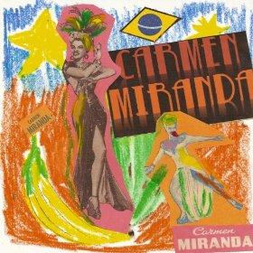 Carmen Miranda(Chattanooga Choo Choo)