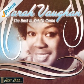 Sarah Vaughan(The Best is Yet to Come)